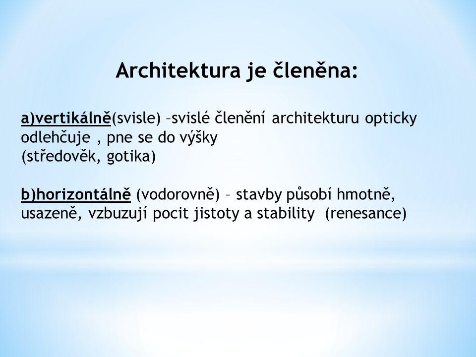 Architektura je členěna: