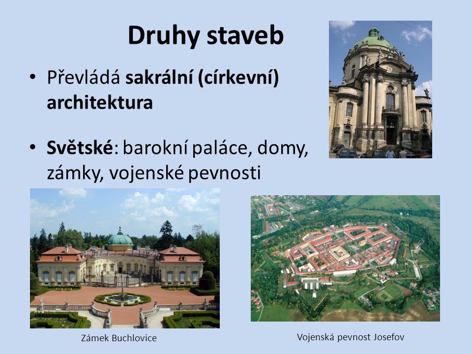 Druhy staveb Převládá sakrální (církevní) architektura