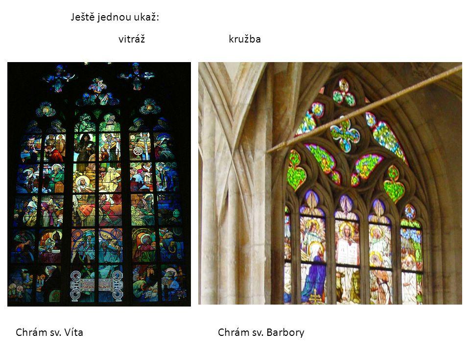 Ještě jednou ukaž: vitráž kružba Chrám sv. Víta Chrám sv. Barbory