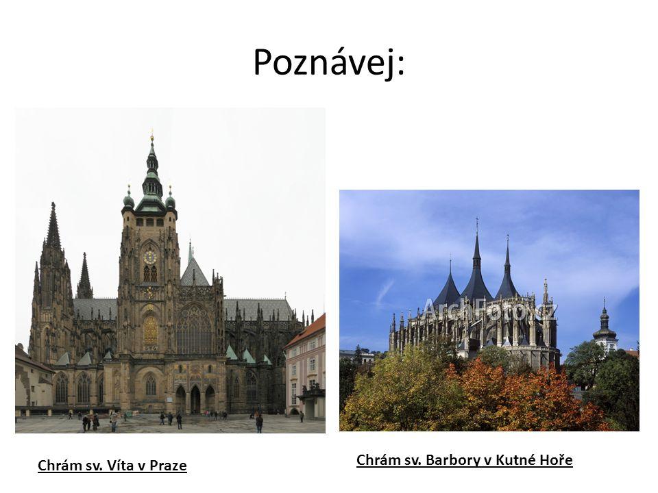 Poznávej: Chrám sv. Barbory v Kutné Hoře Chrám sv. Víta v Praze