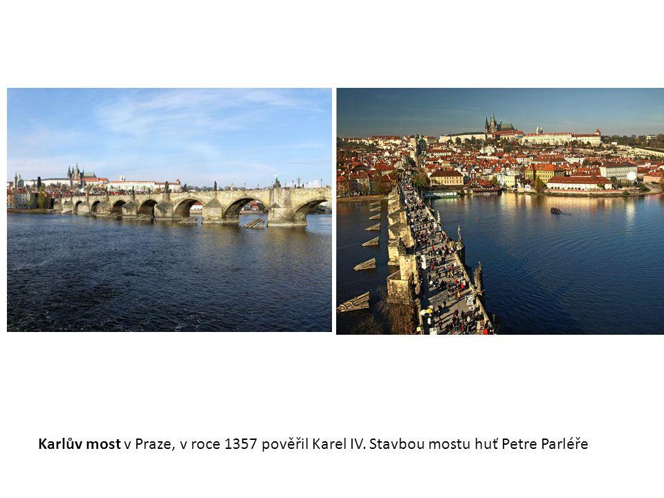 Karlův most v Praze, v roce 1357 pověřil Karel IV