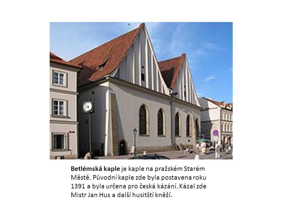 Betlémská kaple je kaple na pražském Starém Městě
