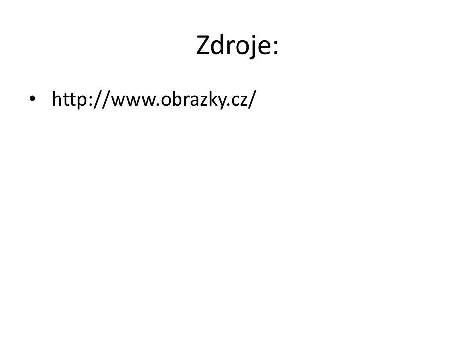 Zdroje: http://www.obrazky.cz/