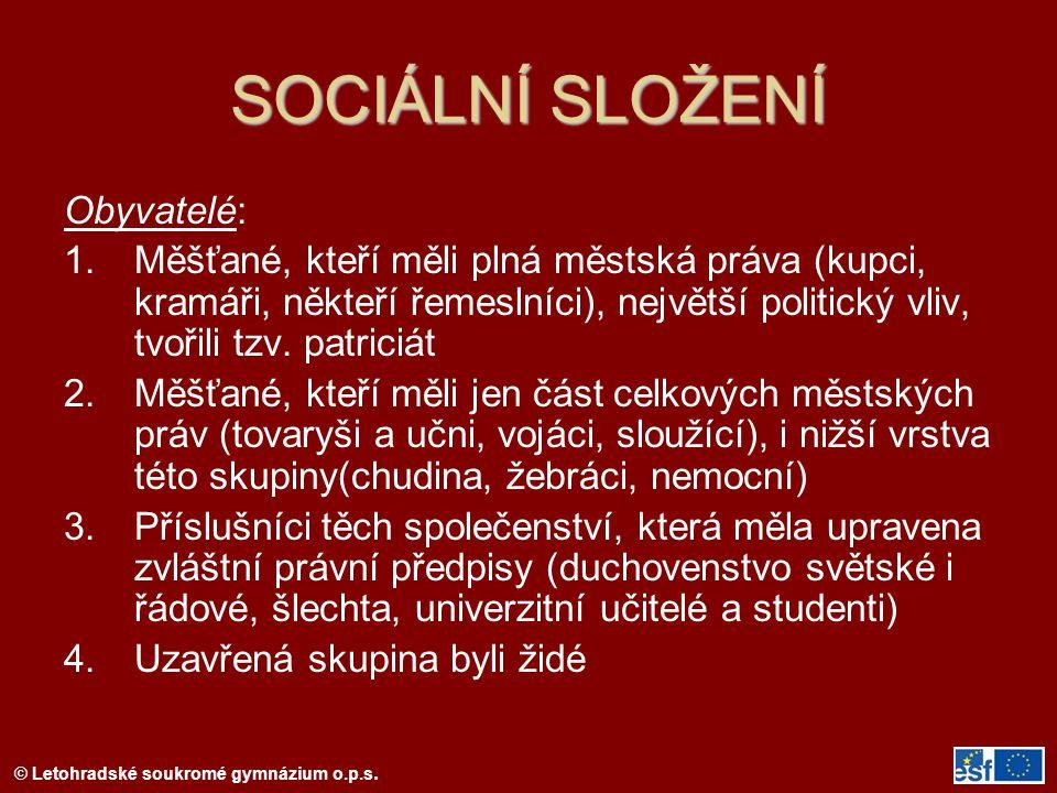 SOCIÁLNÍ SLOŽENÍ Obyvatelé: