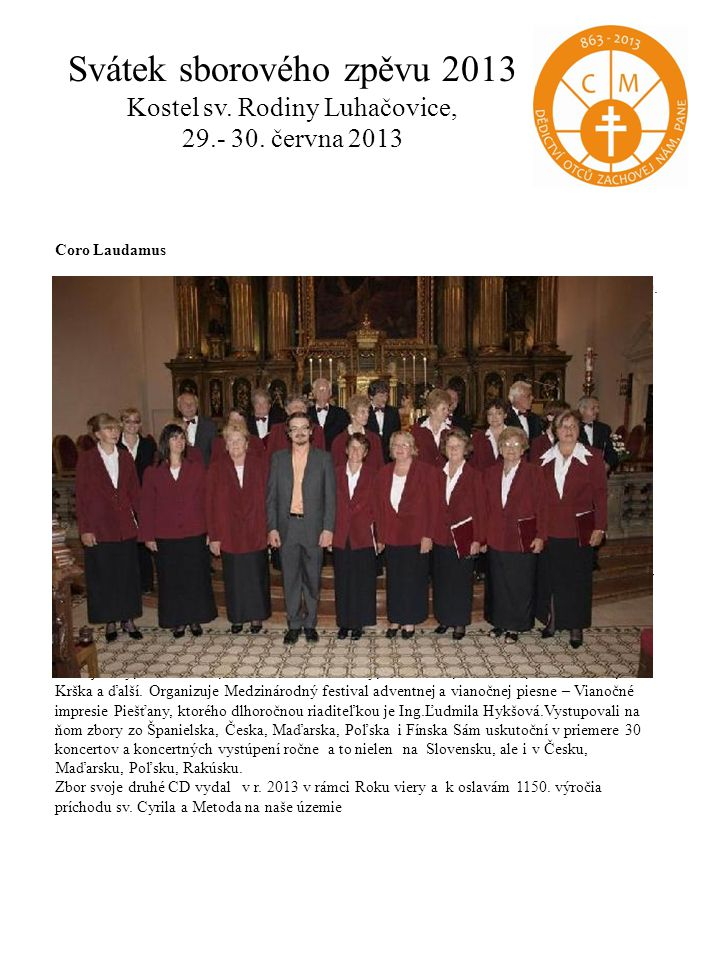 Svátek sborového zpěvu 2013 Kostel sv. Rodiny Luhačovice, 29. - 30