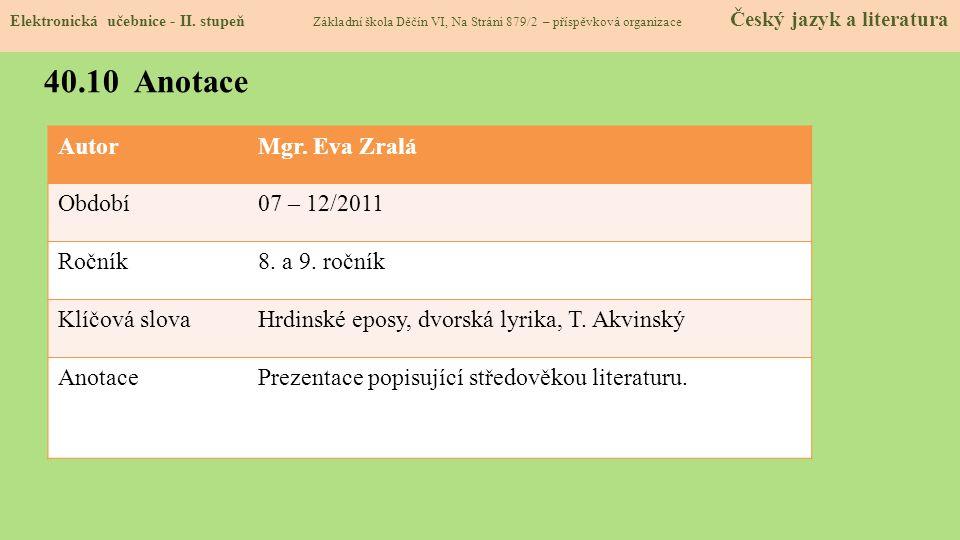 40.10 Anotace Autor Mgr. Eva Zralá Období 07 – 12/2011 Ročník