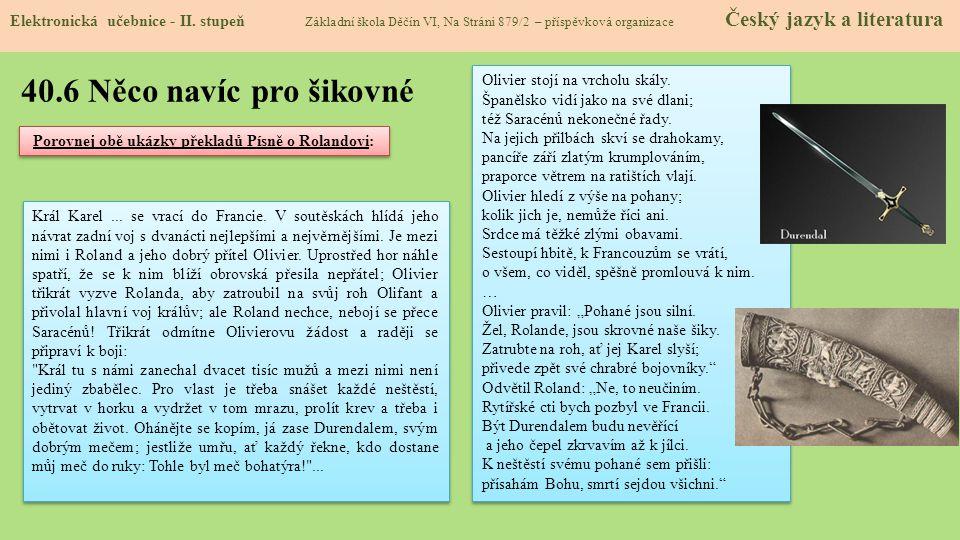 Porovnej obě ukázky překladů Písně o Rolandovi: