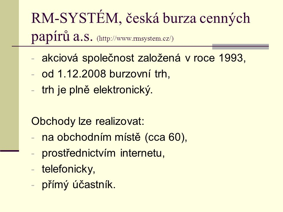 RM-SYSTÉM, česká burza cenných papírů a.s. (http://www.rmsystem.cz/)