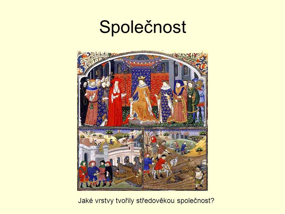 Společnost Jaké vrstvy tvořily středověkou společnost