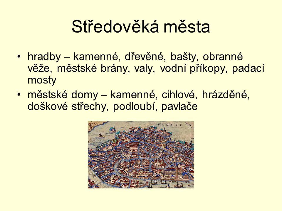 Středověká města hradby – kamenné, dřevěné, bašty, obranné věže, městské brány, valy, vodní příkopy, padací mosty.
