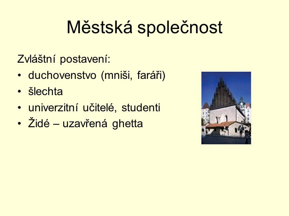 Městská společnost Zvláštní postavení: duchovenstvo (mniši, faráři)