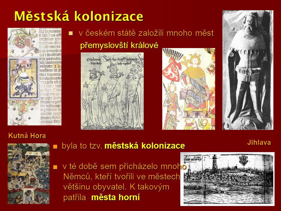 Městská kolonizace v českém státě založili mnoho měst