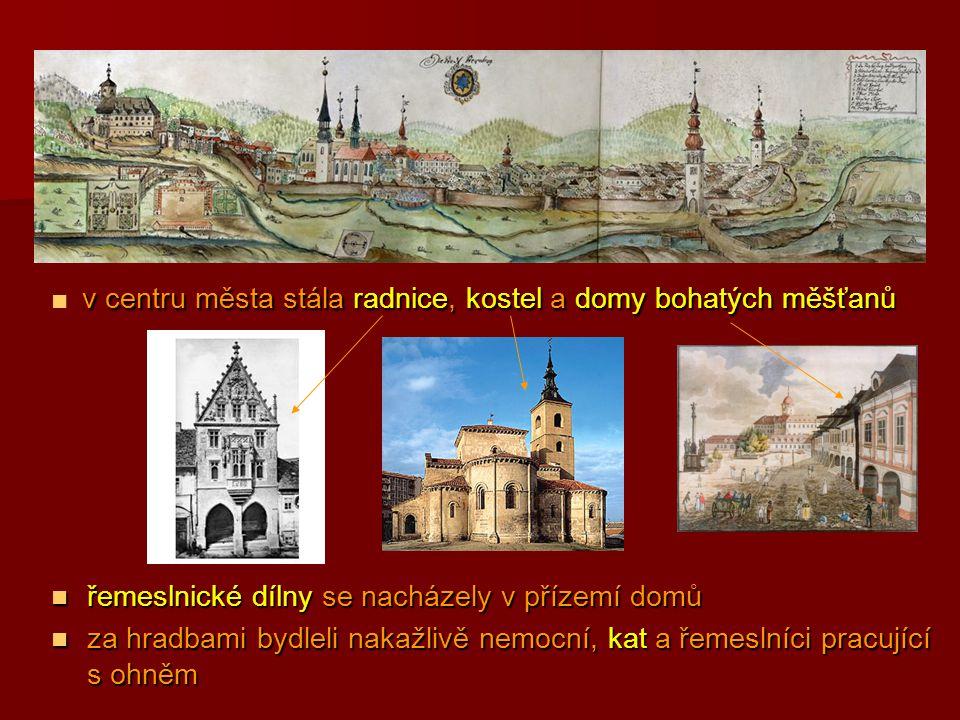 ■ v centru města stála radnice, kostel a domy bohatých měšťanů