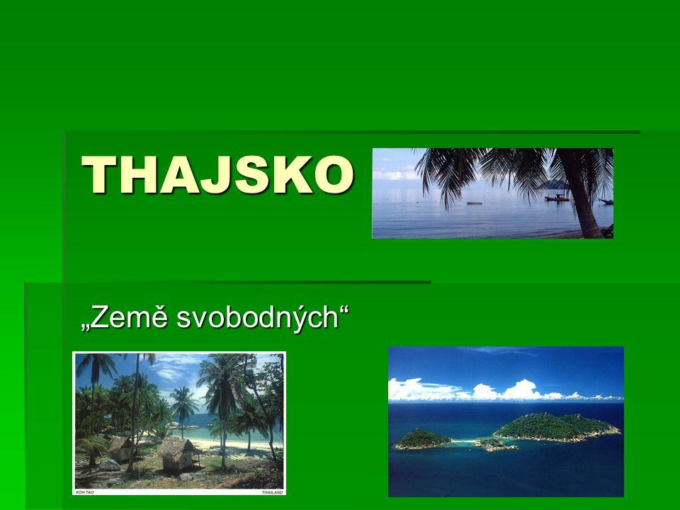 "THAJSKO ""Země svobodných"