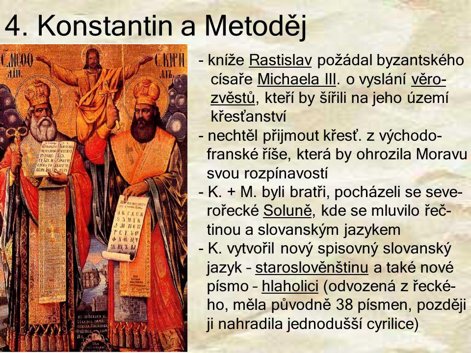 4. Konstantin a Metoděj kníže Rastislav požádal byzantského
