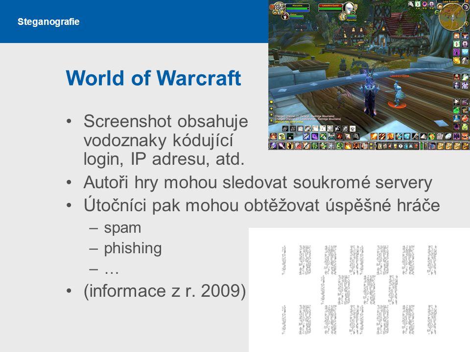 World of Warcraft Screenshot obsahuje vodoznaky kódující login, IP adresu, atd. Autoři hry mohou sledovat soukromé servery.