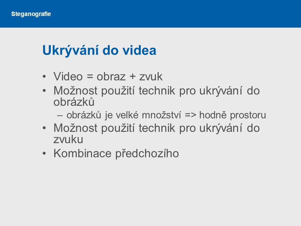 Ukrývání do videa Video = obraz + zvuk