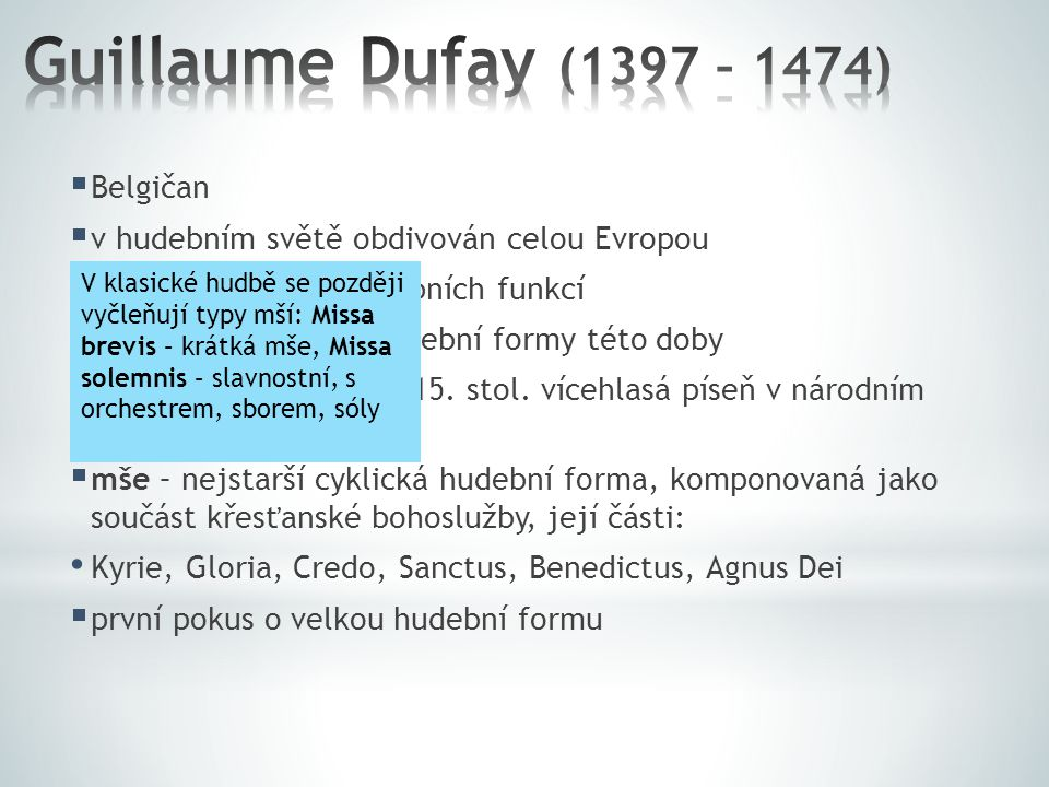 Guillaume Dufay (1397 – 1474) Belgičan