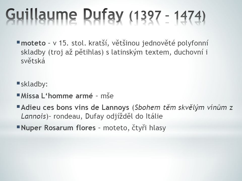 Guillaume Dufay (1397 – 1474)