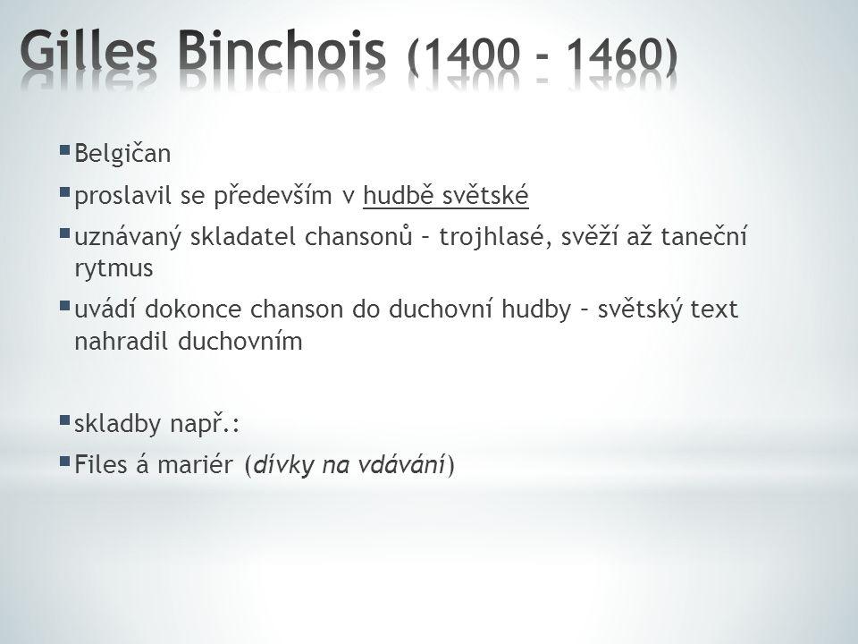 Gilles Binchois (1400 - 1460) Belgičan