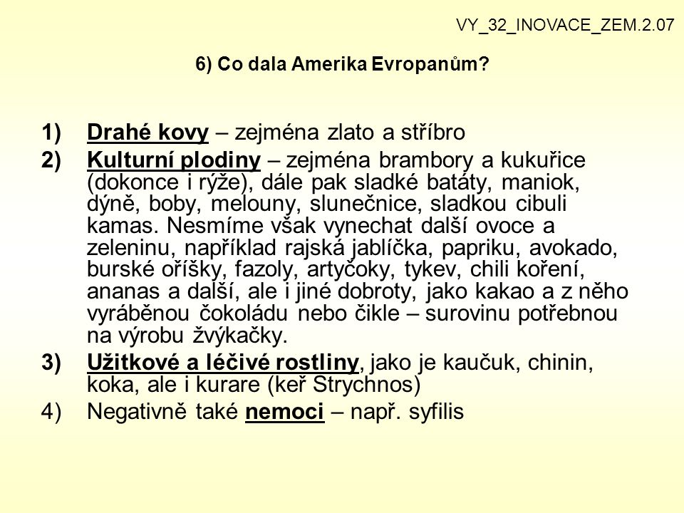 6) Co dala Amerika Evropanům