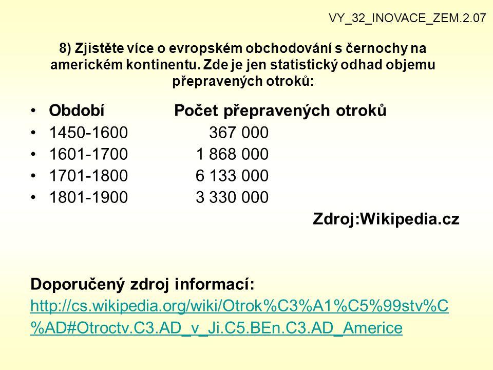 Období Počet přepravených otroků 1450-1600 367 000 1601-1700 1 868 000
