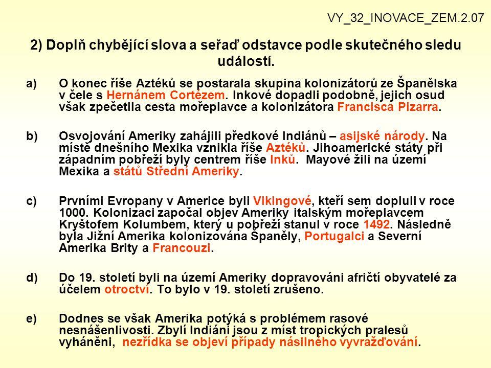 VY_32_INOVACE_ZEM.2.07 2) Doplň chybějící slova a seřaď odstavce podle skutečného sledu událostí.