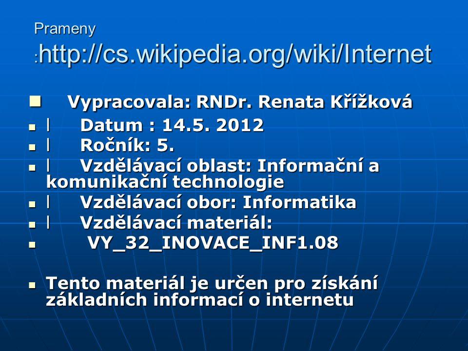 Prameny :http://cs.wikipedia.org/wiki/Internet