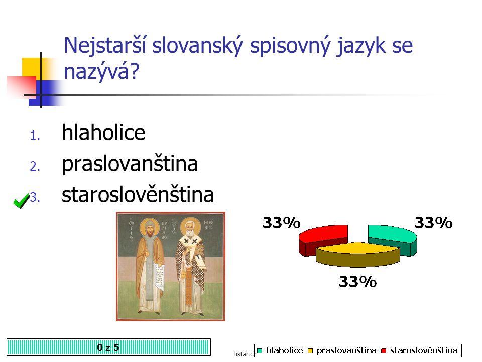 Nejstarší slovanský spisovný jazyk se nazývá
