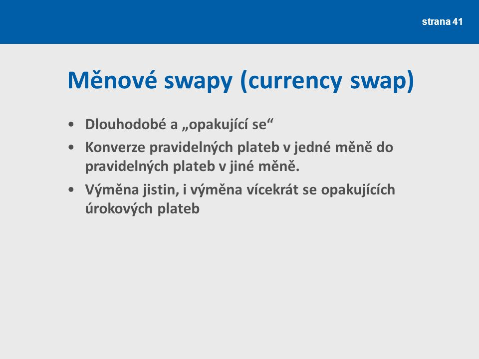 Měnové swapy (currency swap)