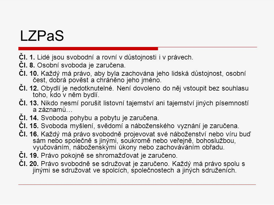 LZPaS Čl. 1. Lidé jsou svobodní a rovní v důstojnosti i v právech.