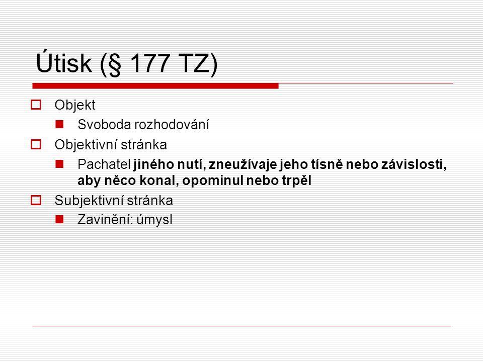 Útisk (§ 177 TZ) Objekt Objektivní stránka Subjektivní stránka