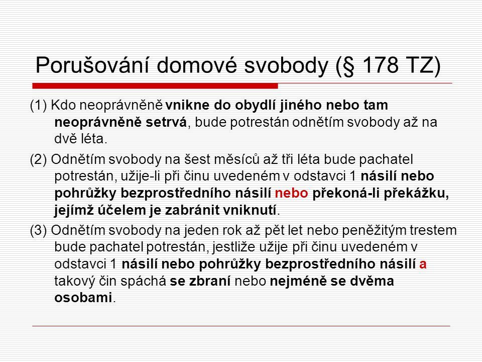 Porušování domové svobody (§ 178 TZ)