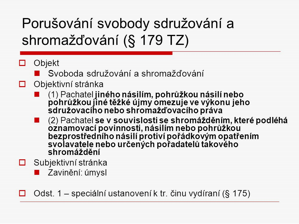 Porušování svobody sdružování a shromažďování (§ 179 TZ)