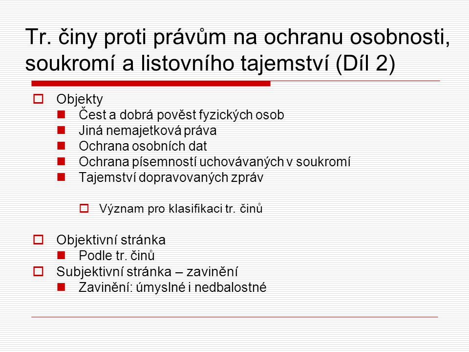 Tr. činy proti právům na ochranu osobnosti, soukromí a listovního tajemství (Díl 2)