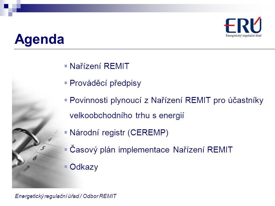 Agenda Nařízení REMIT Prováděcí předpisy