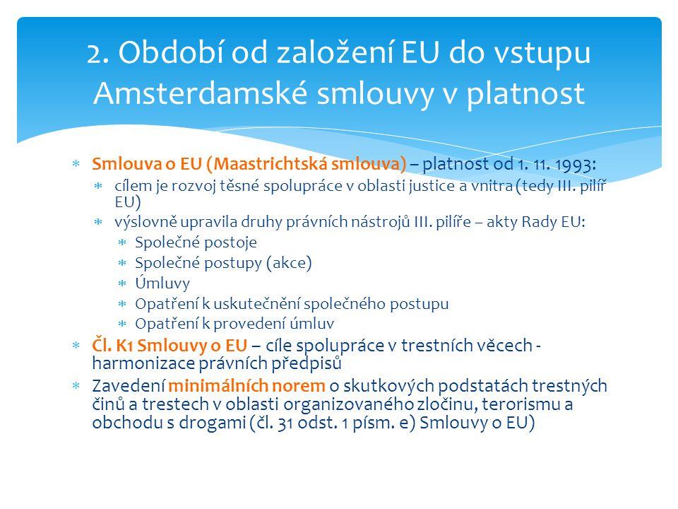 2. Období od založení EU do vstupu Amsterdamské smlouvy v platnost