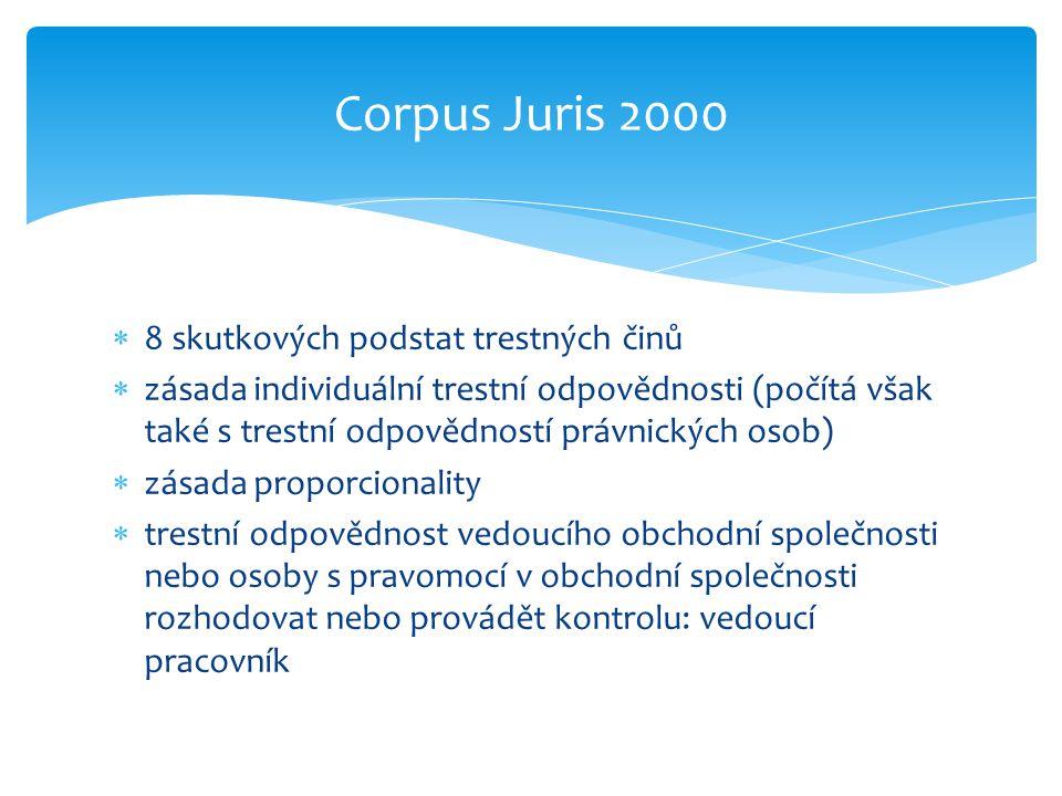 Corpus Juris 2000 8 skutkových podstat trestných činů