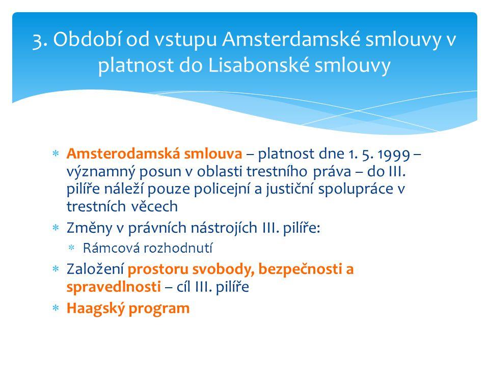 3. Období od vstupu Amsterdamské smlouvy v platnost do Lisabonské smlouvy