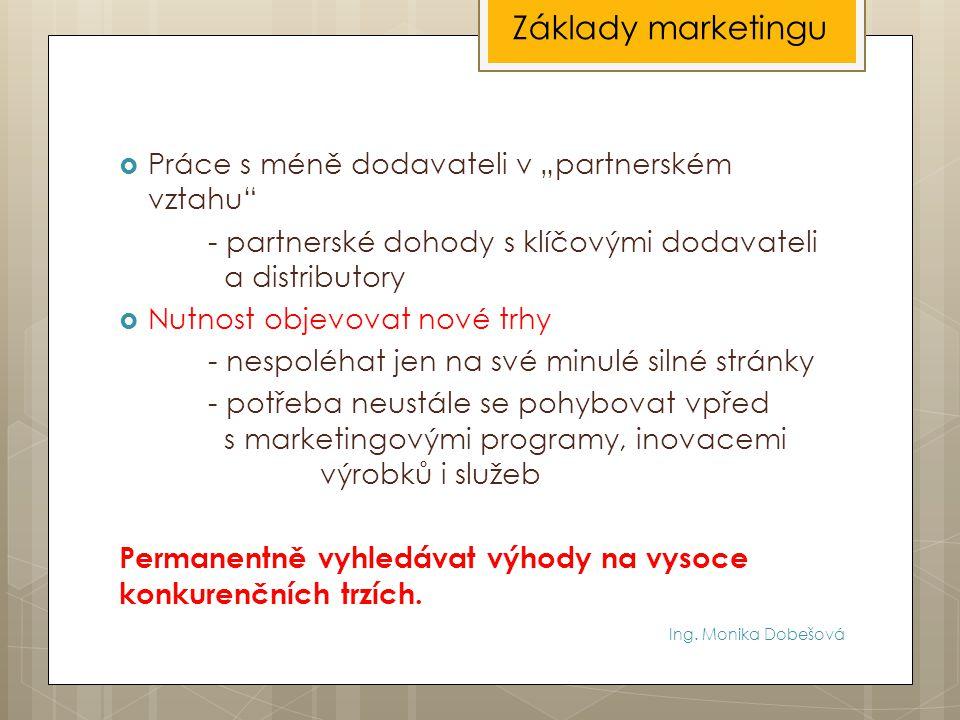 """Základy marketingu Práce s méně dodavateli v """"partnerském vztahu"""