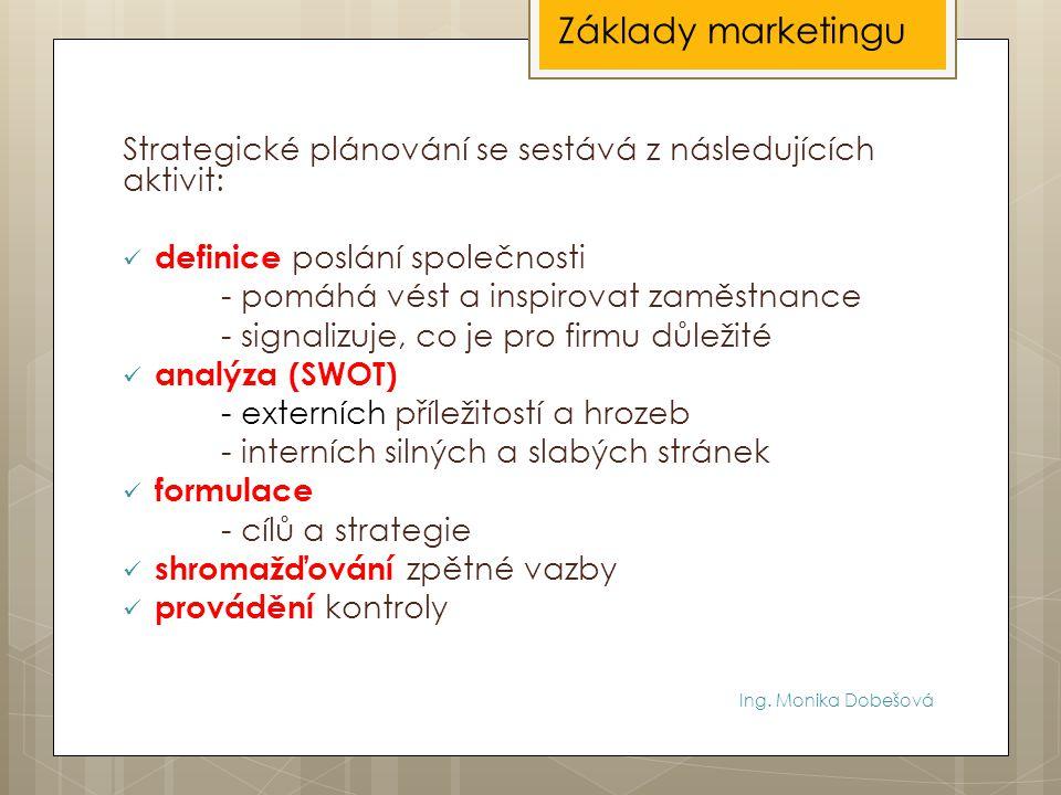 Základy marketingu Strategické plánování se sestává z následujících aktivit: definice poslání společnosti.
