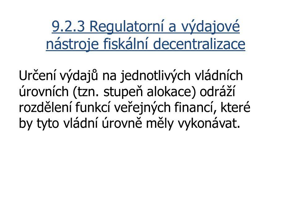 9.2.3 Regulatorní a výdajové nástroje fiskální decentralizace