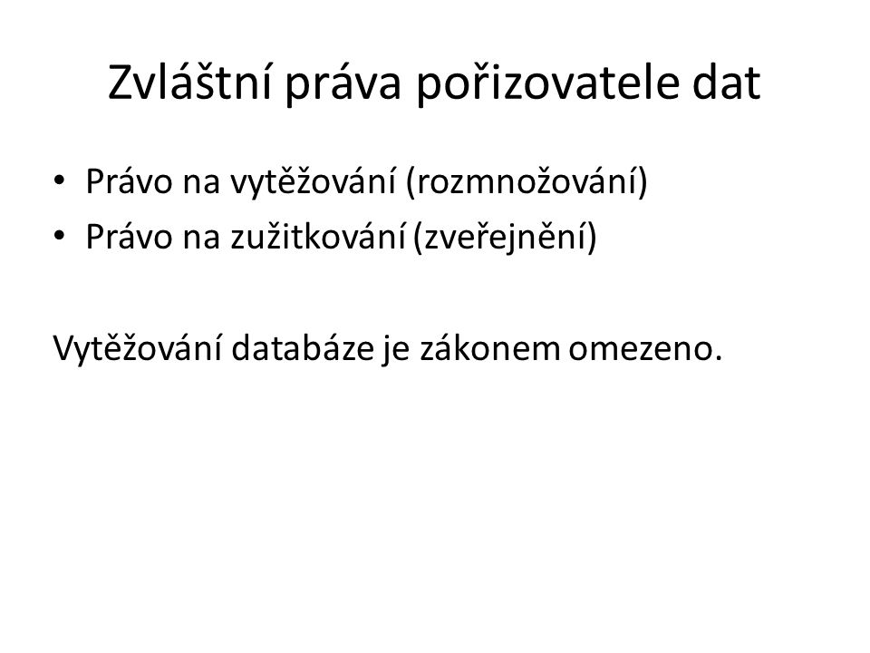 Zvláštní práva pořizovatele dat