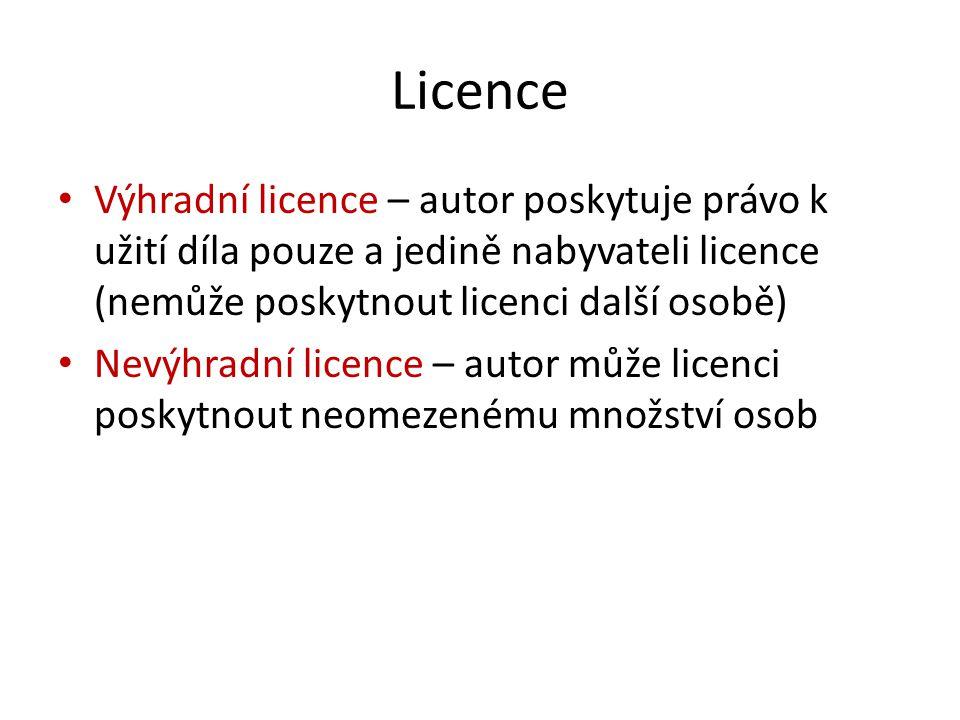 Licence Výhradní licence – autor poskytuje právo k užití díla pouze a jedině nabyvateli licence (nemůže poskytnout licenci další osobě)