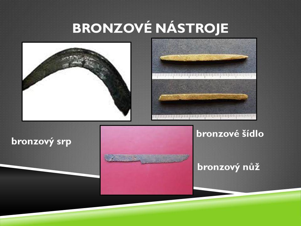 BRONZOVÉ NÁSTROJE bronzové šídlo bronzový srp bronzový nůž
