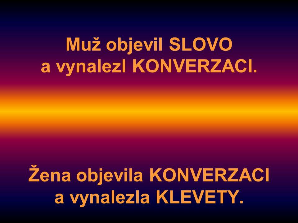 Muž objevil SLOVO a vynalezl KONVERZACI