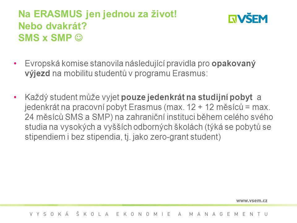 Na ERASMUS jen jednou za život! Nebo dvakrát SMS x SMP 