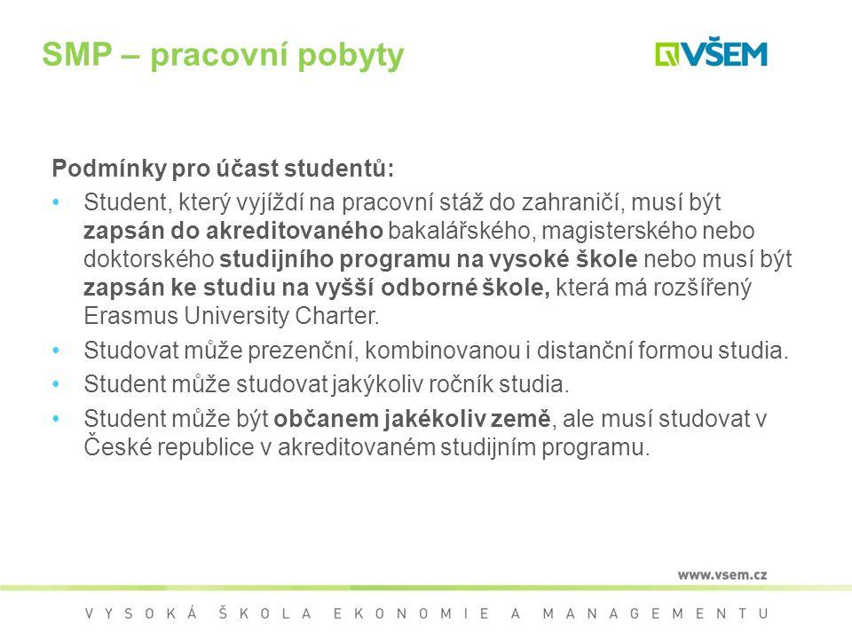 SMP – pracovní pobyty Podmínky pro účast studentů: