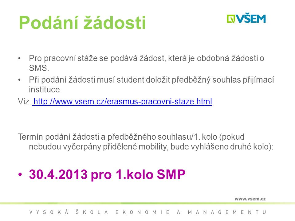 Podání žádosti 30.4.2013 pro 1.kolo SMP