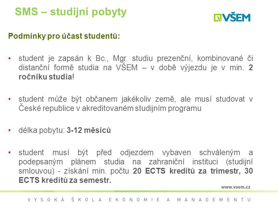SMS – studijní pobyty Podmínky pro účast studentů: